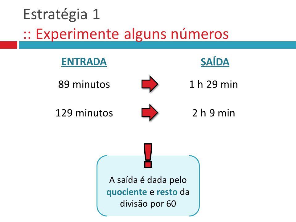 Estratégia 1 :: Experimente alguns números