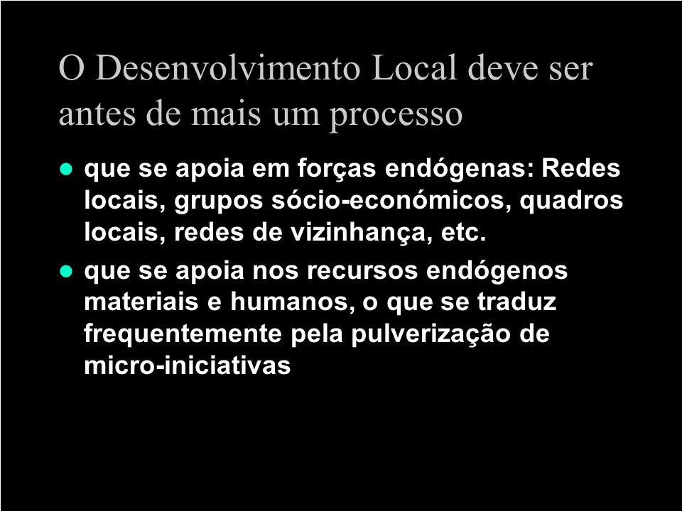 O Desenvolvimento Local deve ser antes de mais um processo