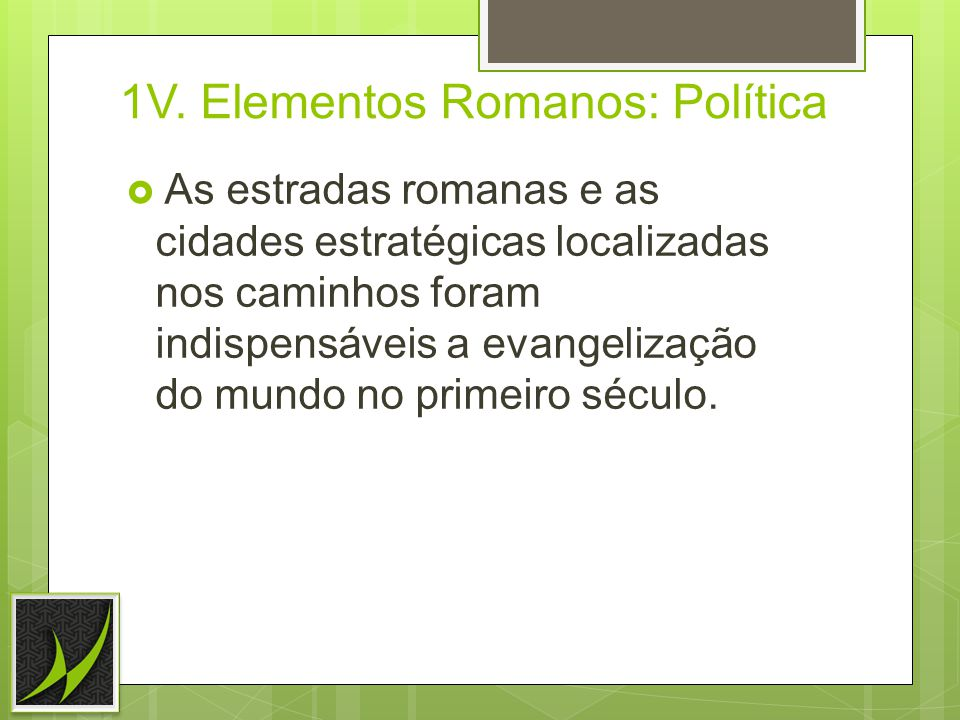 1V. Elementos Romanos: Política