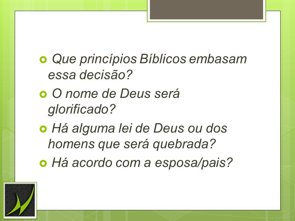 Que princípios Bíblicos embasam essa decisão