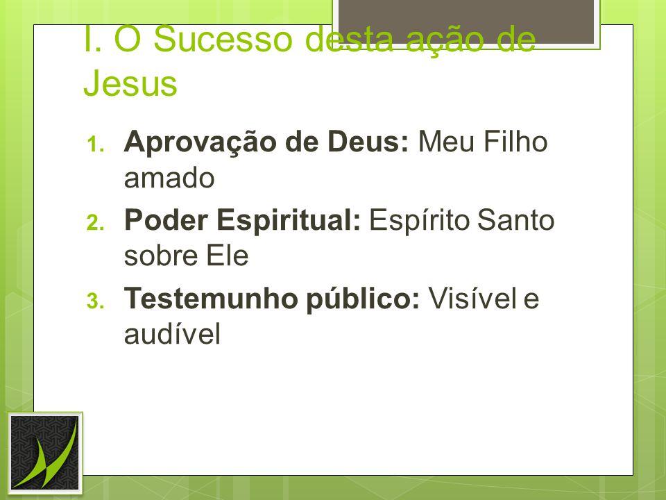 I. O Sucesso desta ação de Jesus