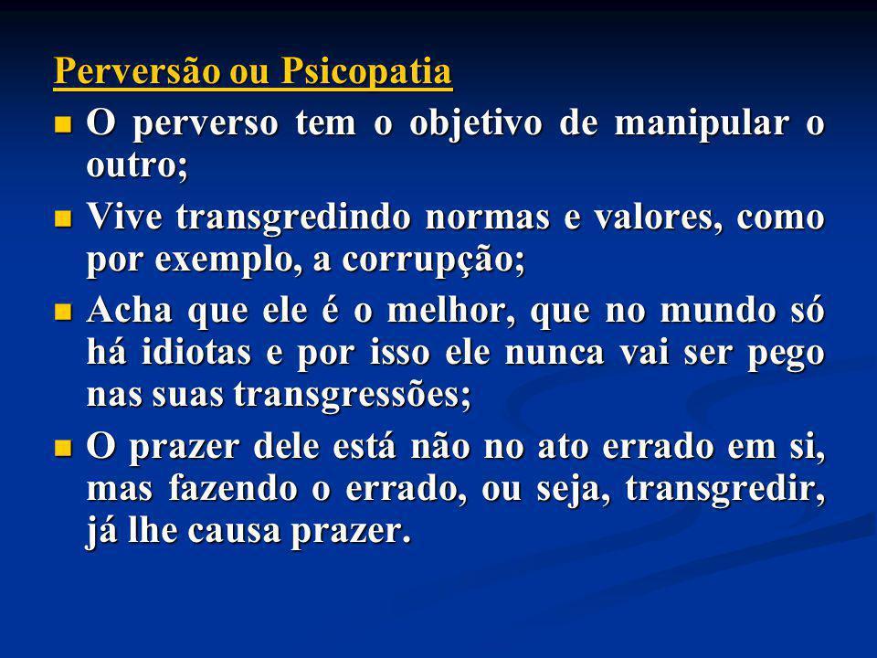 Perversão ou Psicopatia