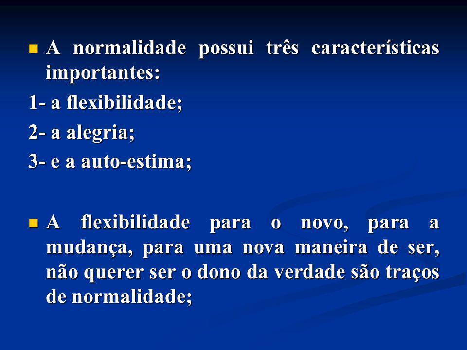 A normalidade possui três características importantes: