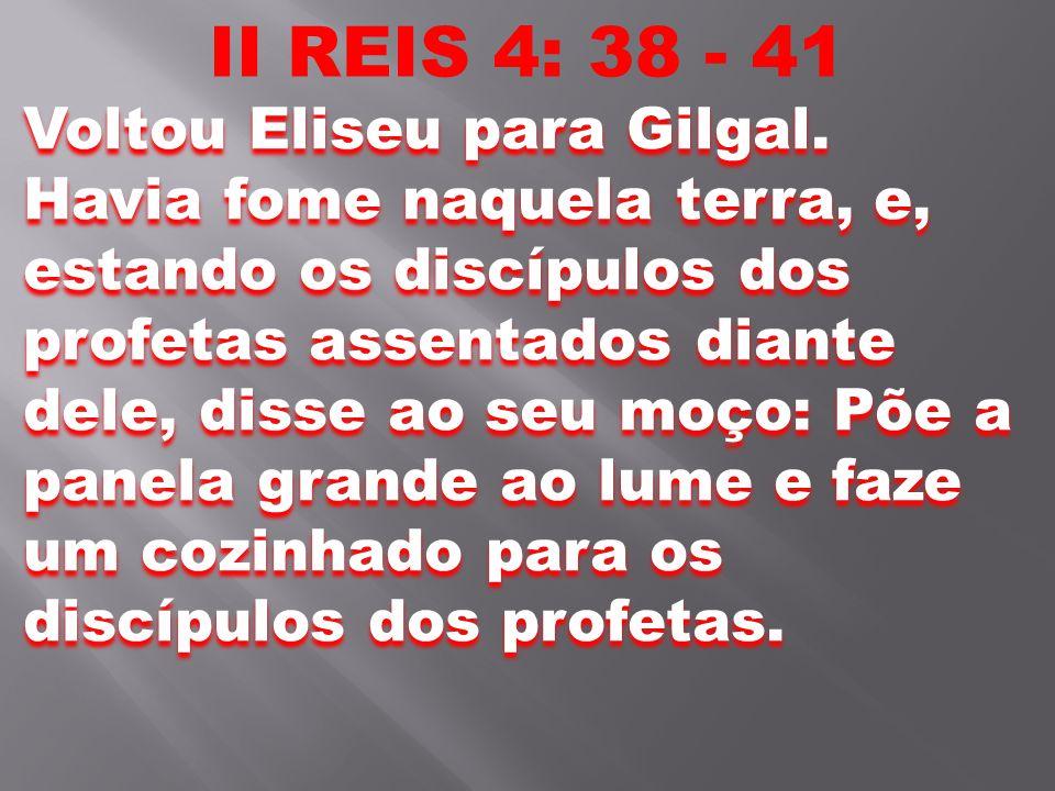 II REIS 4: 38 - 41