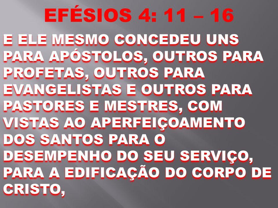 EFÉSIOS 4: 11 – 16