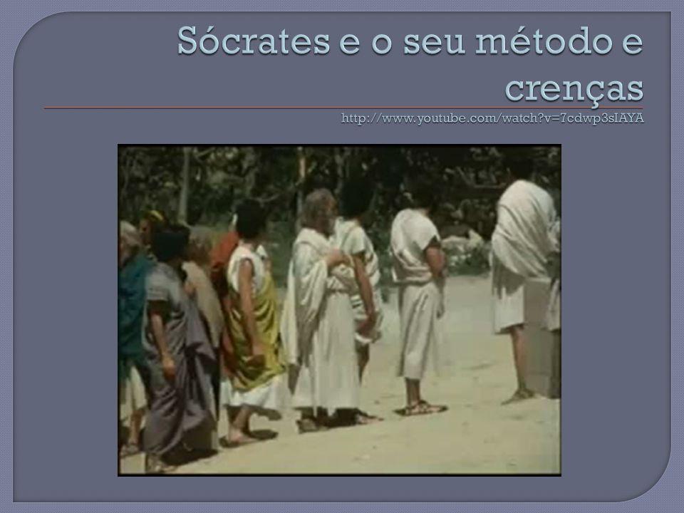 Sócrates e o seu método e crenças http://www. youtube. com/watch