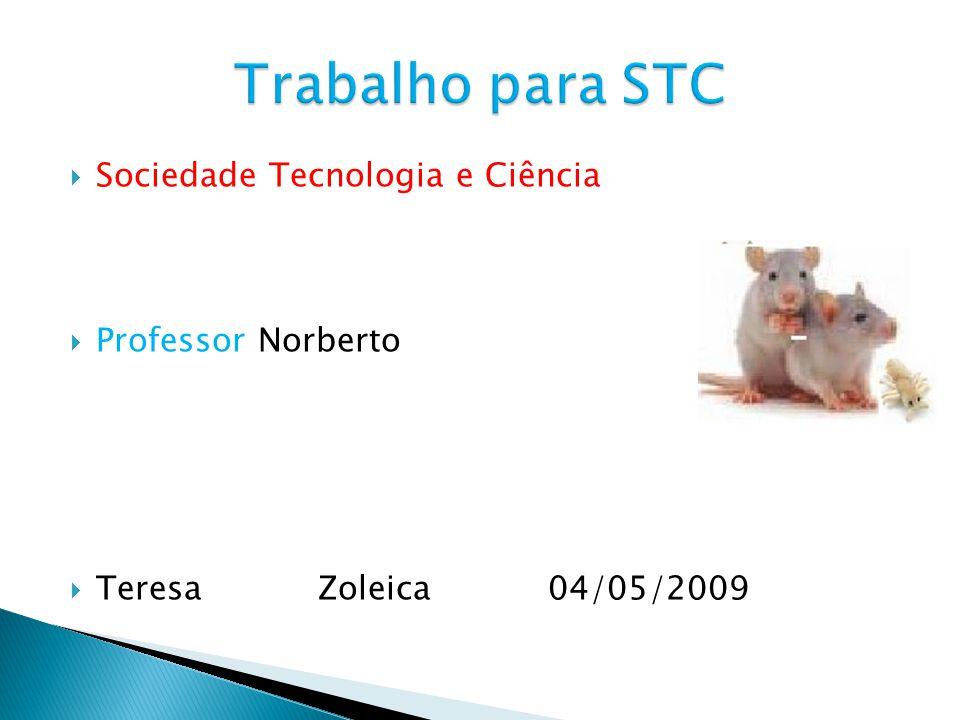 Trabalho para STC Sociedade Tecnologia e Ciência Professor Norberto