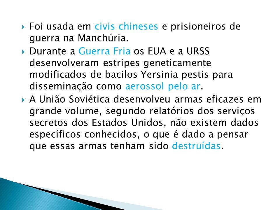 Foi usada em civis chineses e prisioneiros de guerra na Manchúria.