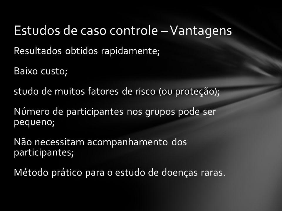 Estudos de caso controle – Vantagens