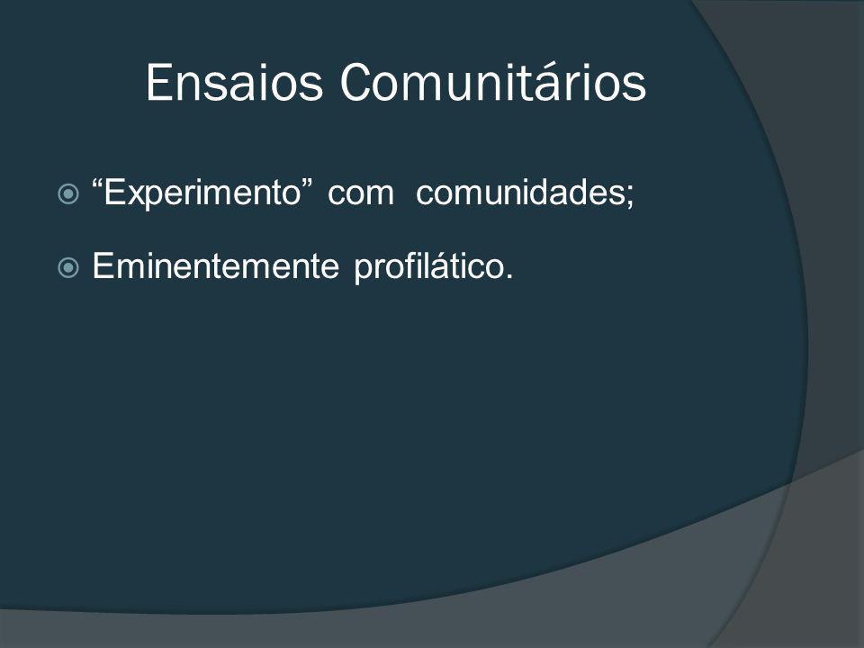 Ensaios Comunitários Experimento com comunidades;