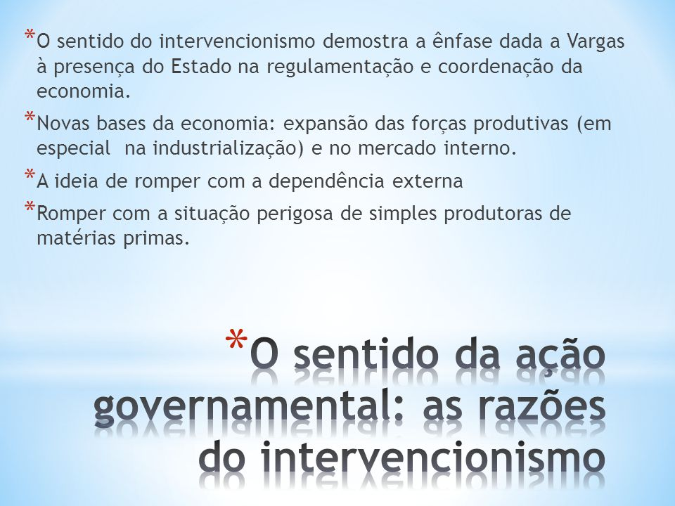 O sentido da ação governamental: as razões do intervencionismo