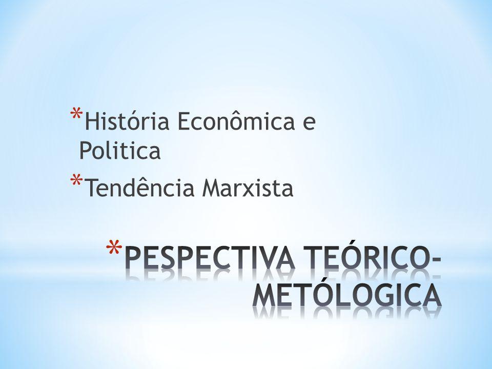 PESPECTIVA TEÓRICO-METÓLOGICA