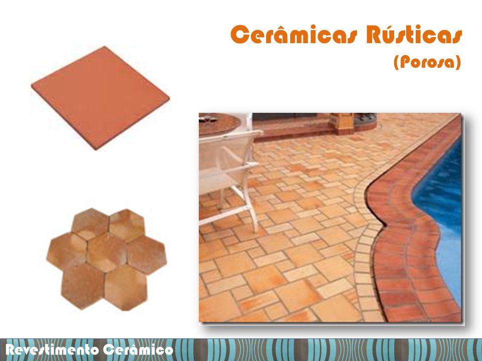 Cerâmicas Rústicas (Porosa) Revestimento Cerâmico