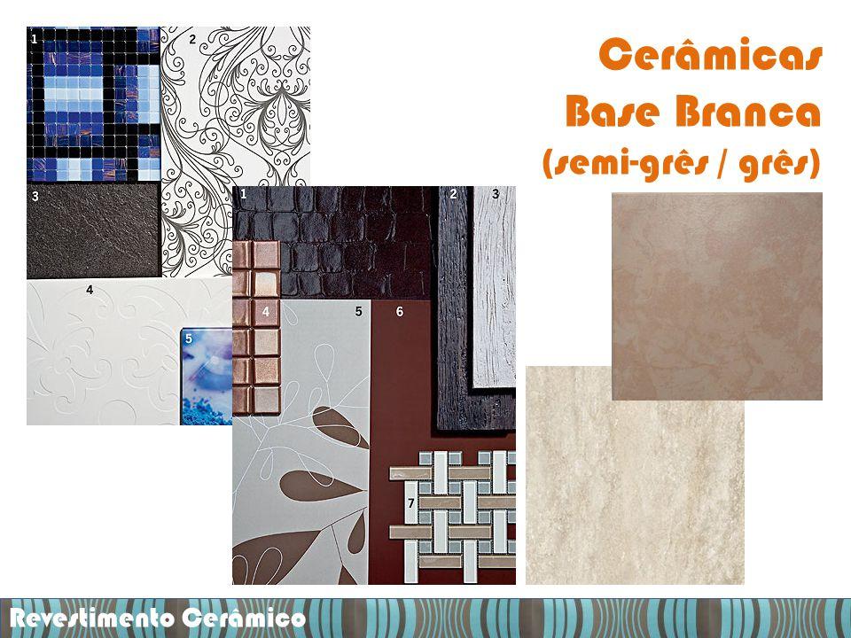 Cerâmicas Base Branca (semi-grês / grês) Revestimento Cerâmico
