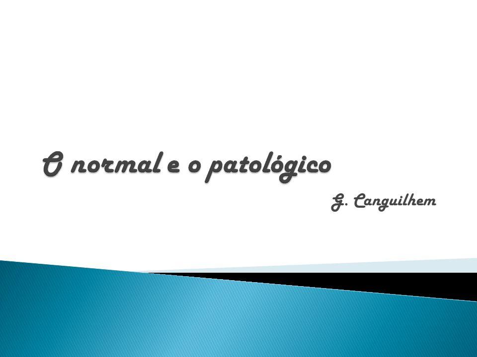 O normal e o patológico G. Canguilhem