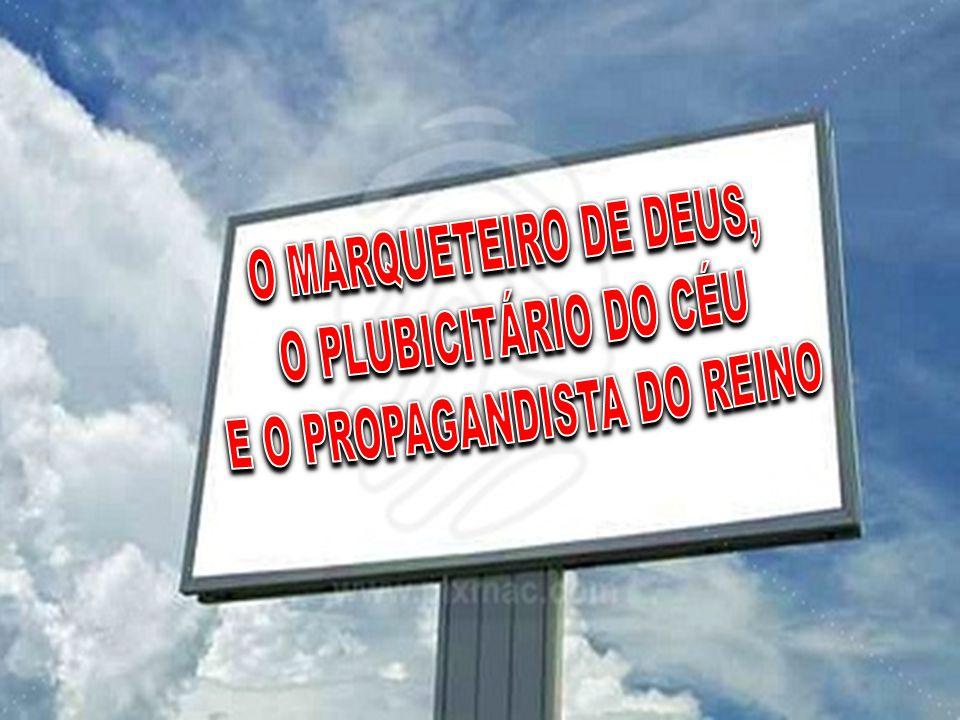 E O PROPAGANDISTA DO REINO