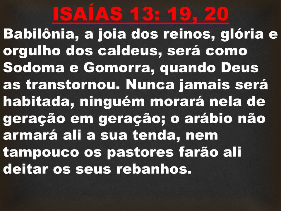 ISAÍAS 13: 19, 20