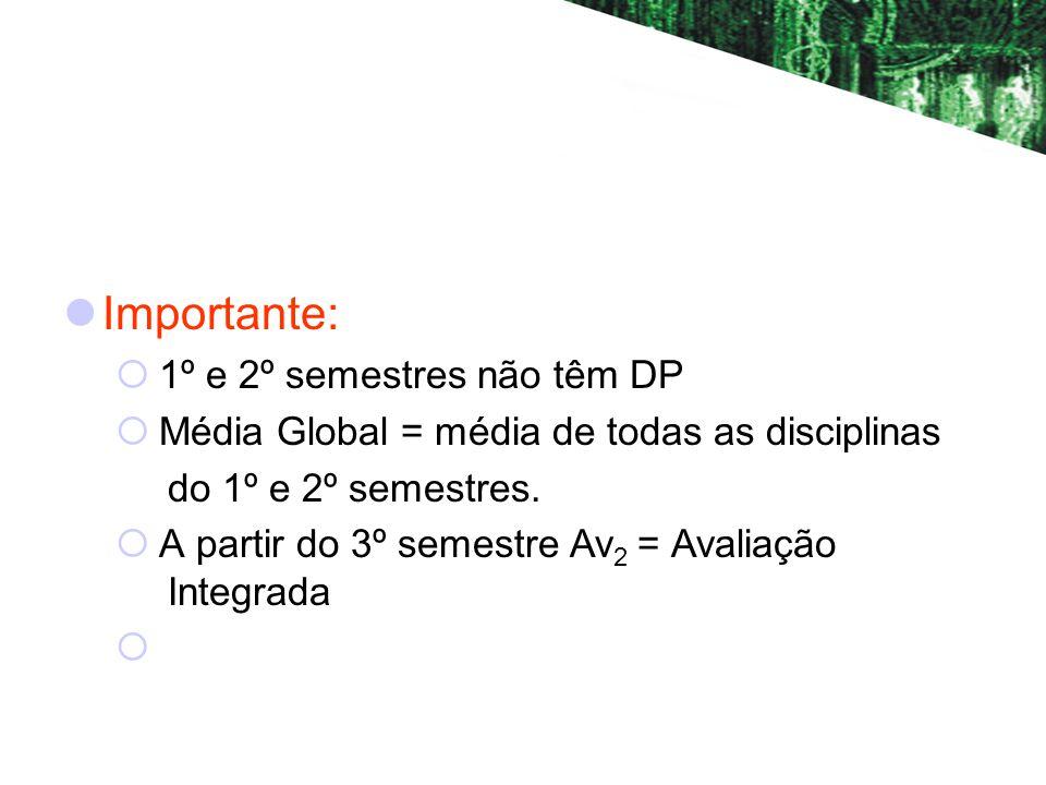 Importante: 1º e 2º semestres não têm DP