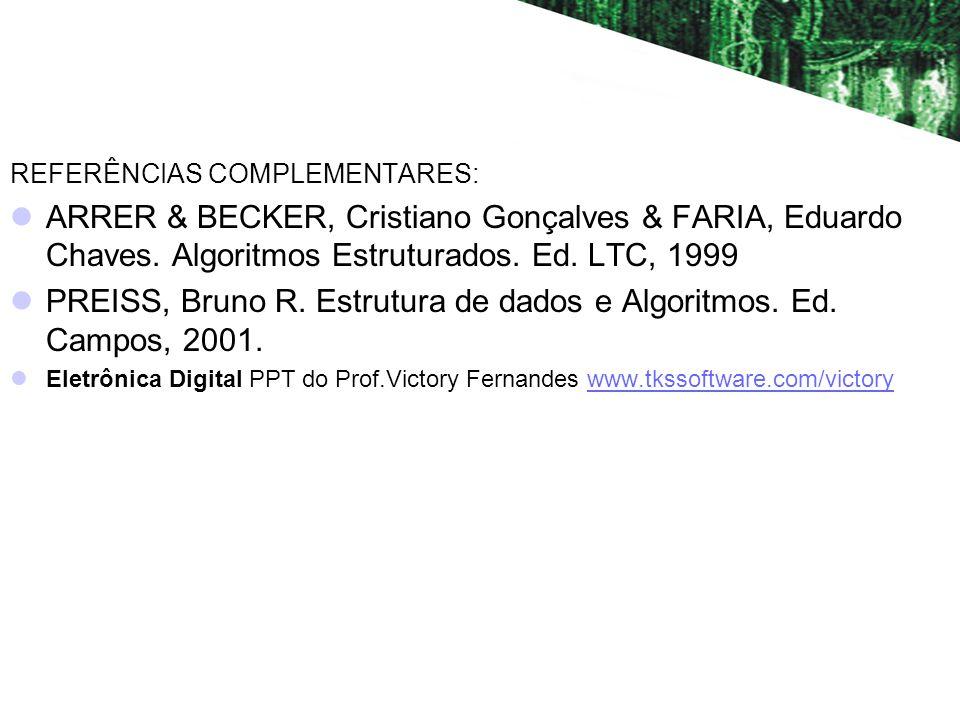 PREISS, Bruno R. Estrutura de dados e Algoritmos. Ed. Campos, 2001.