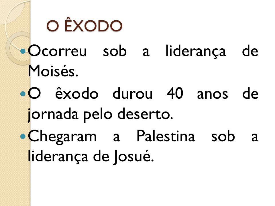 Ocorreu sob a liderança de Moisés.