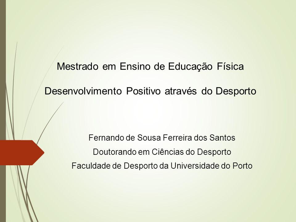 Mestrado em Ensino de Educação Física Desenvolvimento Positivo através do Desporto