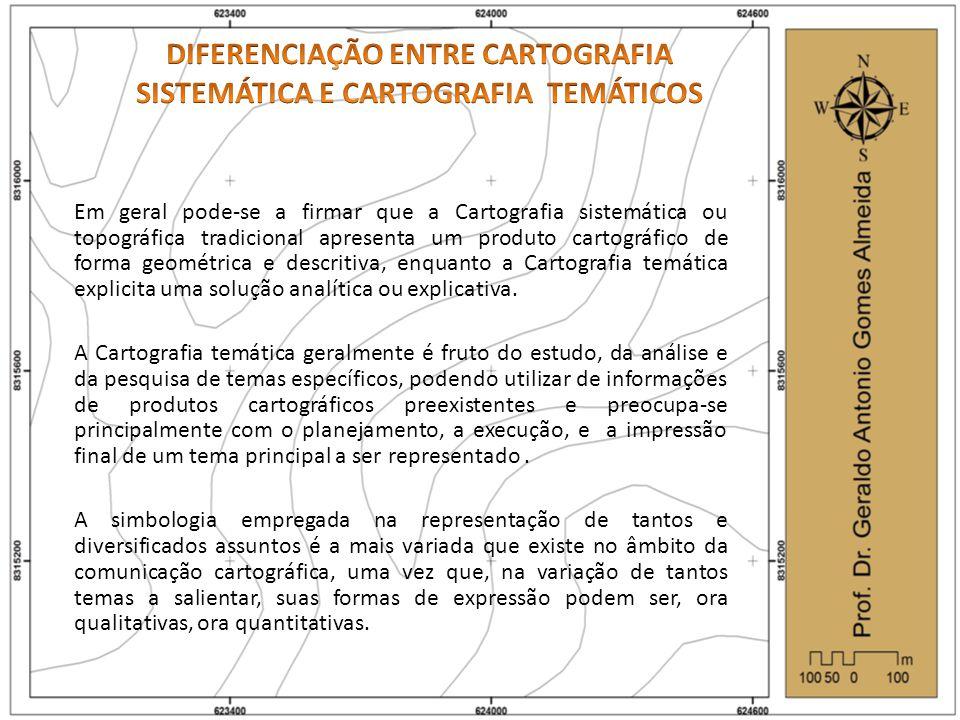 DIFERENCIAÇÃO ENTRE CARTOGRAFIA SISTEMÁTICA E CARTOGRAFIA TEMÁTICOS