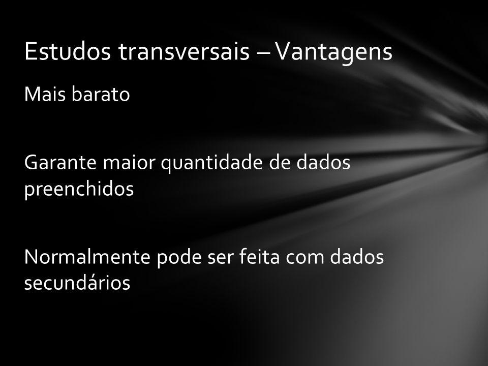 Estudos transversais – Vantagens
