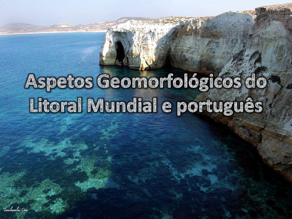 Aspetos Geomorfológicos do Litoral Mundial e português