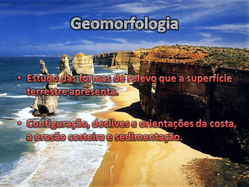 Geomorfologia Estudo das formas de relevo que a superfície terrestre apresenta.