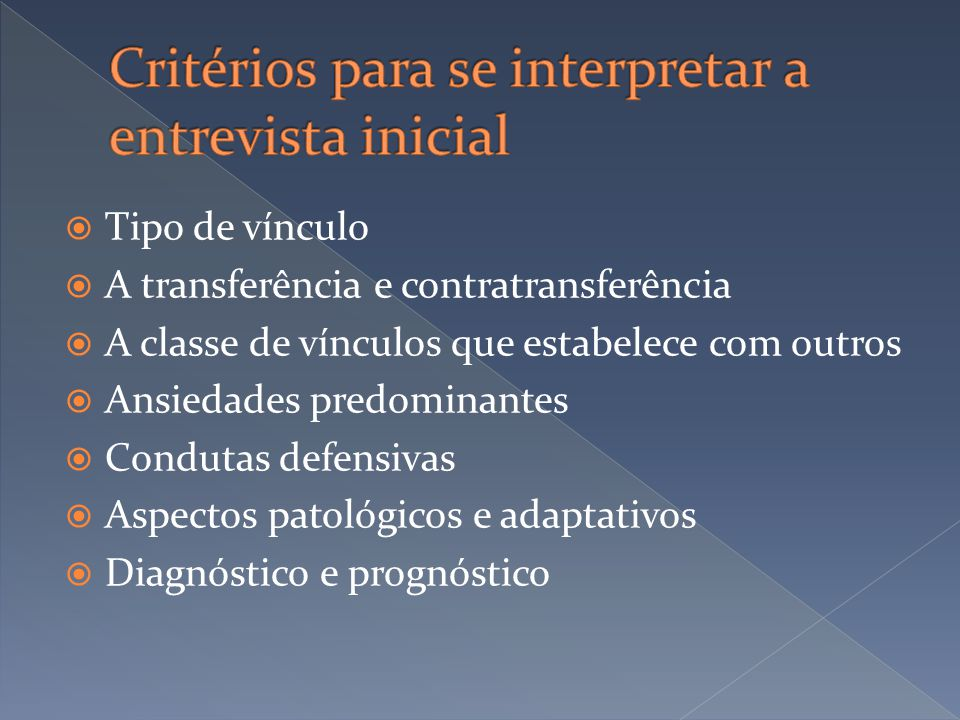 Critérios para se interpretar a entrevista inicial