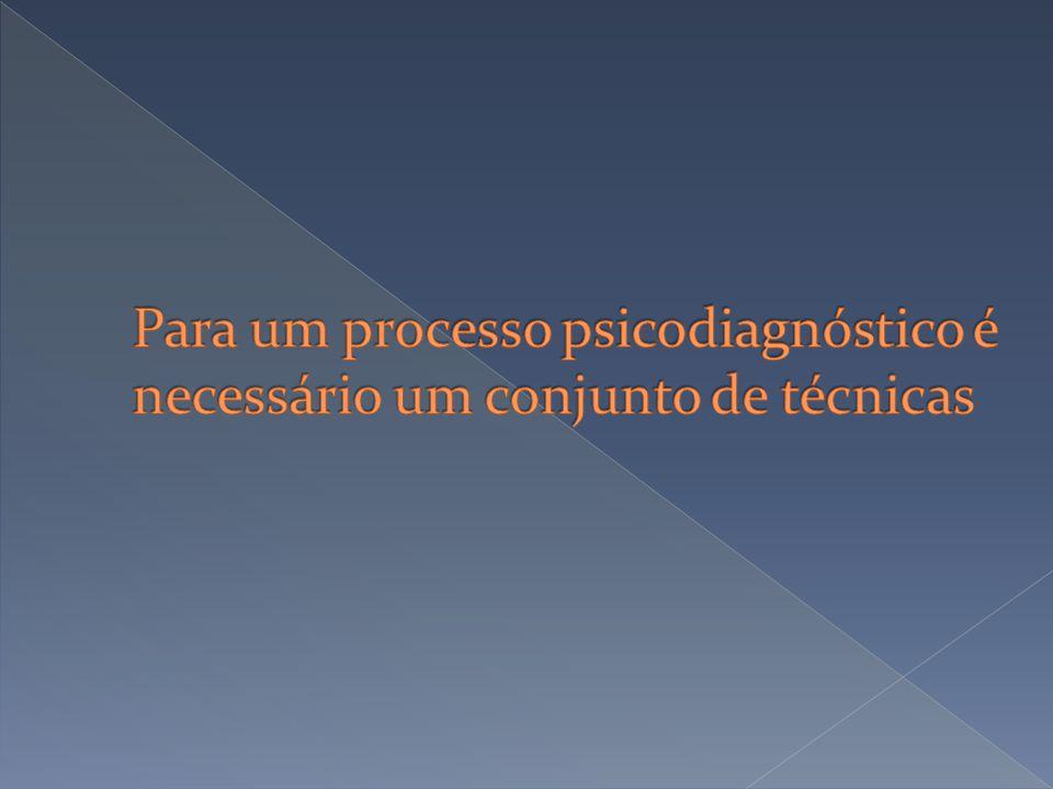 Para um processo psicodiagnóstico é necessário um conjunto de técnicas
