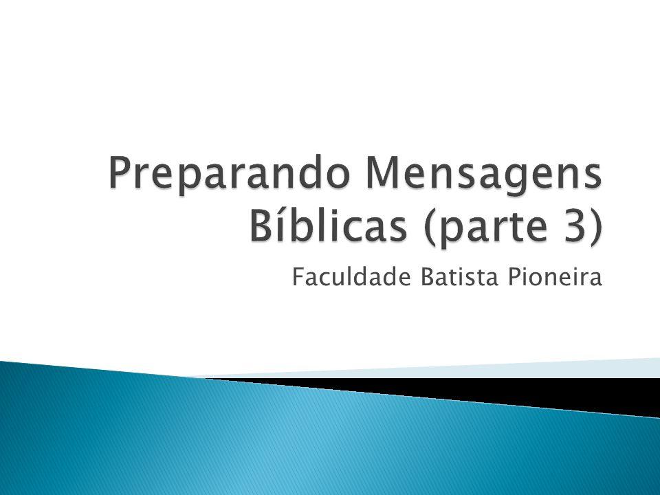 Preparando Mensagens Bíblicas (parte 3)
