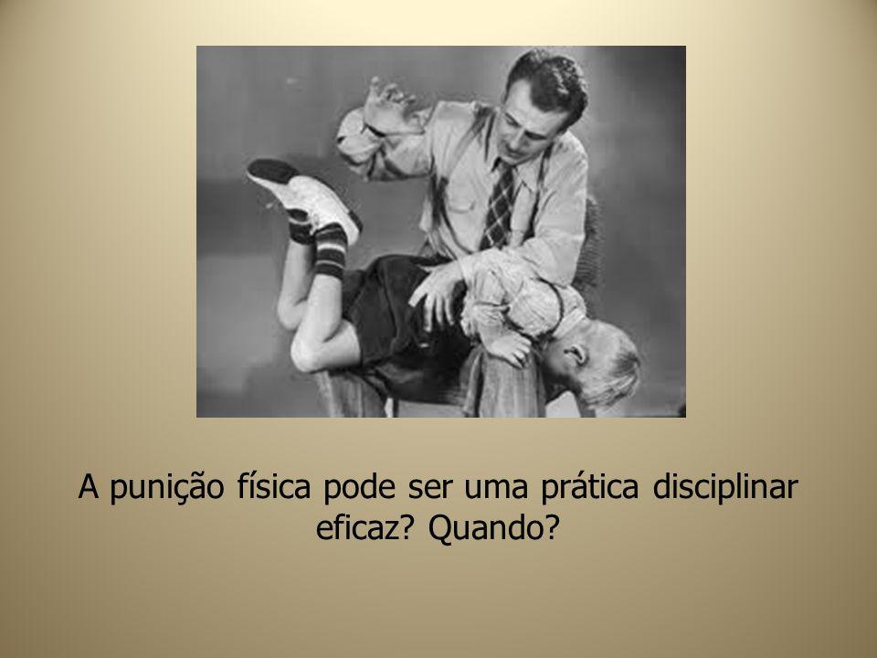 A punição física pode ser uma prática disciplinar eficaz Quando
