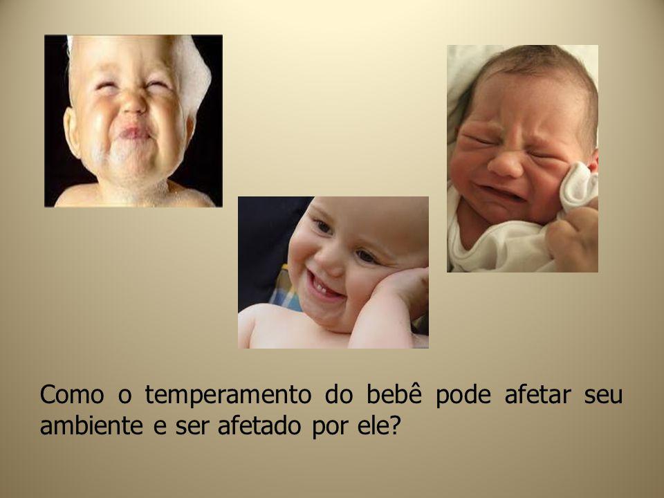 Como o temperamento do bebê pode afetar seu ambiente e ser afetado por ele