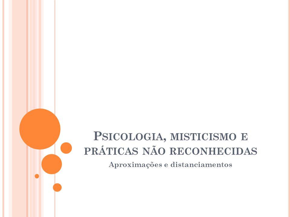 Psicologia, misticismo e práticas não reconhecidas