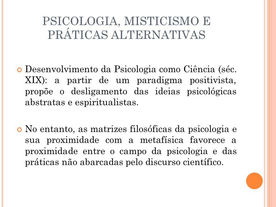PSICOLOGIA, MISTICISMO E PRÁTICAS ALTERNATIVAS