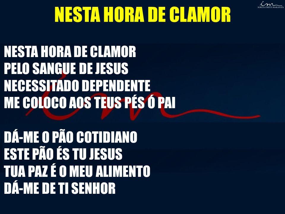 NESTA HORA DE CLAMOR NESTA HORA DE CLAMOR PELO SANGUE DE JESUS