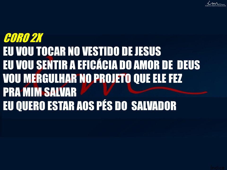 EU VOU TOCAR NO VESTIDO DE JESUS