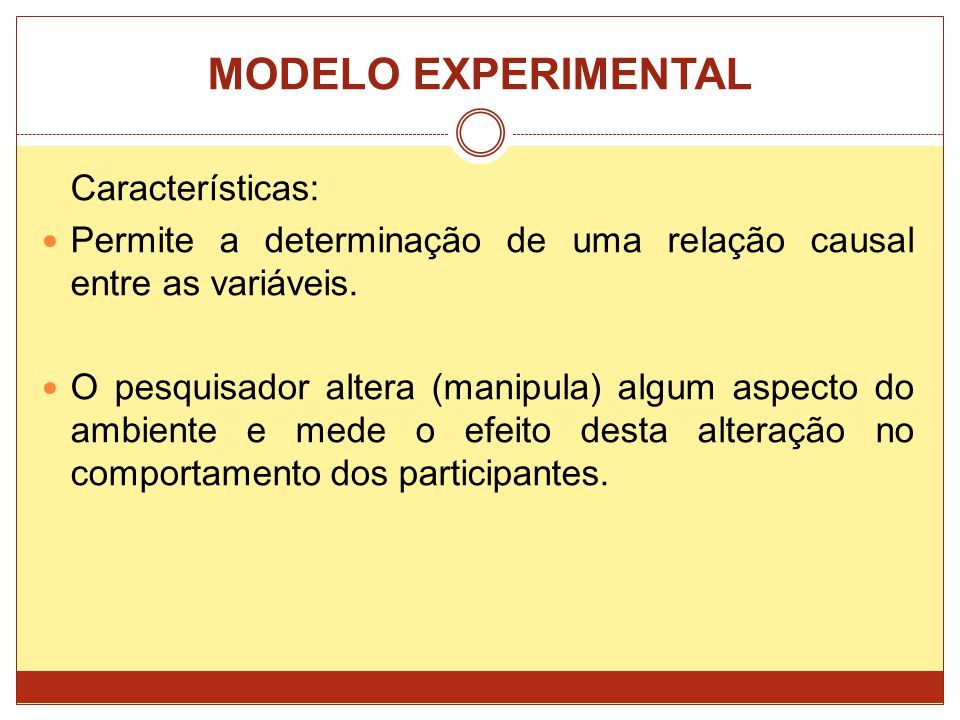 MODELO EXPERIMENTAL Características: