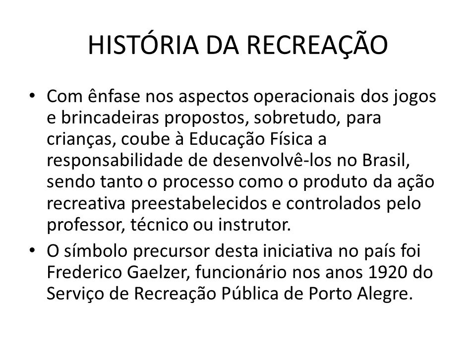HISTÓRIA DA RECREAÇÃO