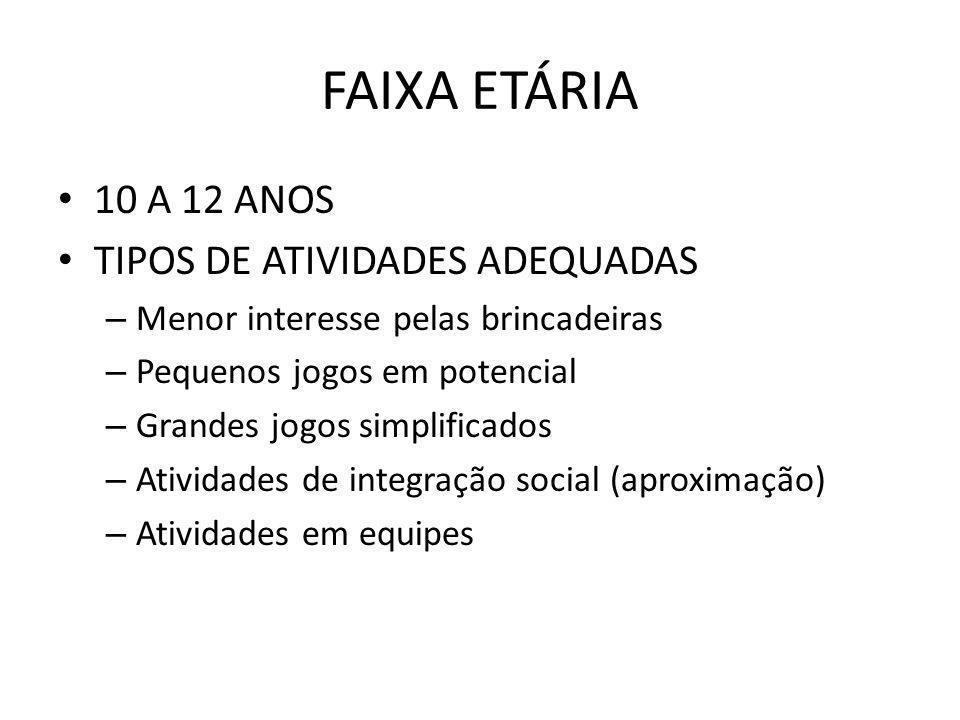 FAIXA ETÁRIA 10 A 12 ANOS TIPOS DE ATIVIDADES ADEQUADAS