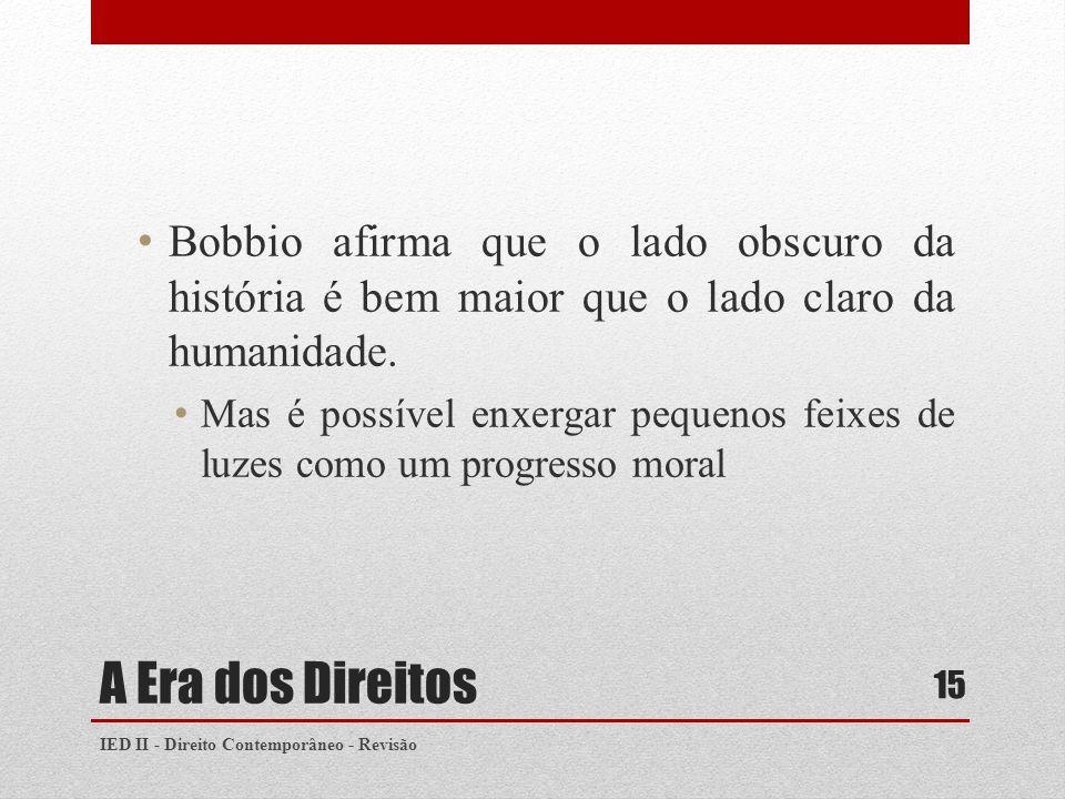 Bobbio afirma que o lado obscuro da história é bem maior que o lado claro da humanidade.