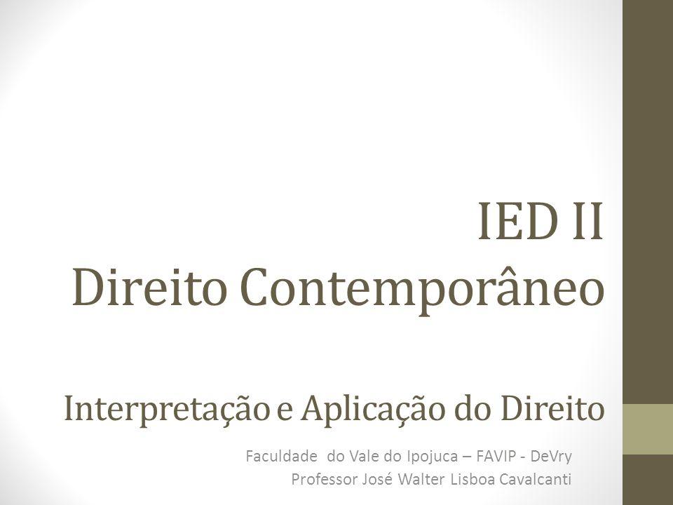 IED II Direito Contemporâneo Interpretação e Aplicação do Direito