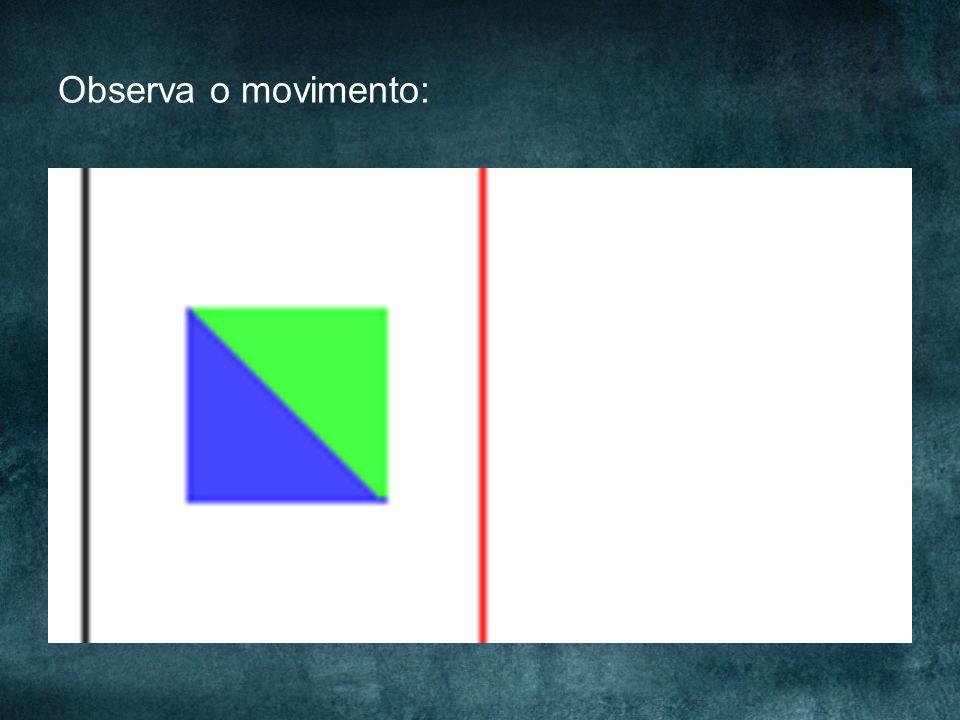 Observa o movimento: