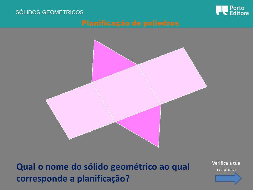 Qual o nome do sólido geométrico ao qual corresponde a planificação