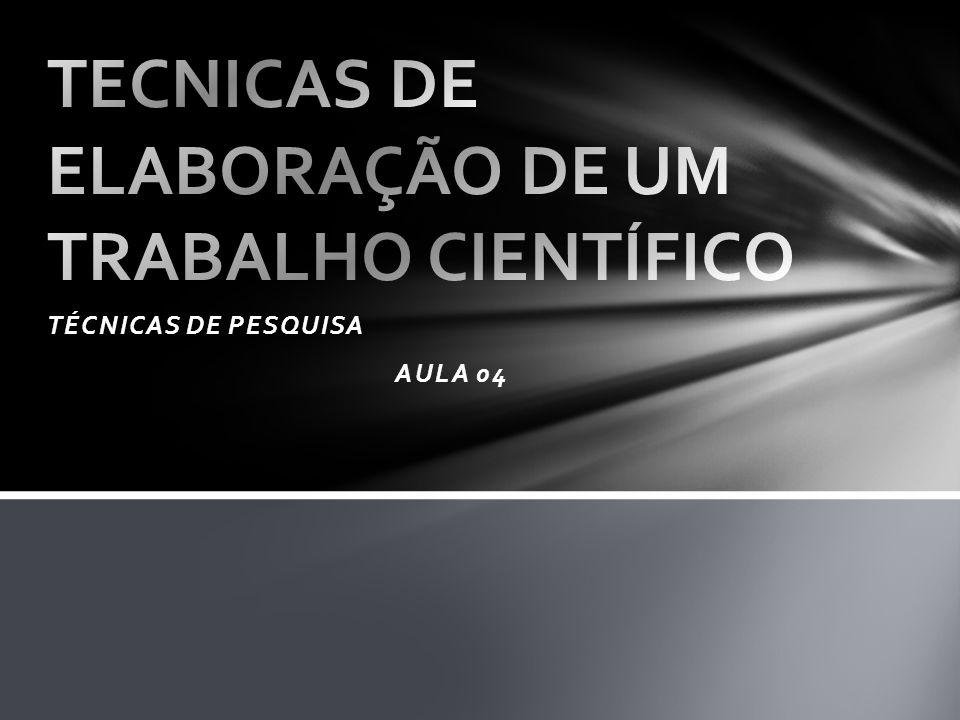 TECNICAS DE ELABORAÇÃO DE UM TRABALHO CIENTÍFICO