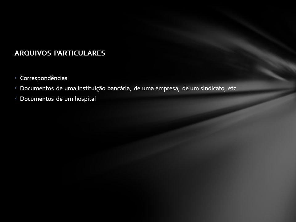 ARQUIVOS PARTICULARES