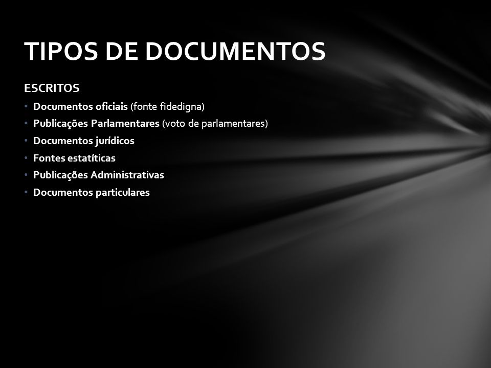 TIPOS DE DOCUMENTOS ESCRITOS Documentos oficiais (fonte fidedigna)