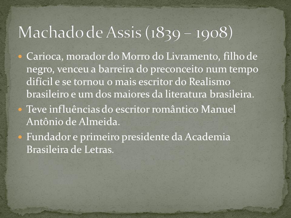 Machado de Assis (1839 – 1908)