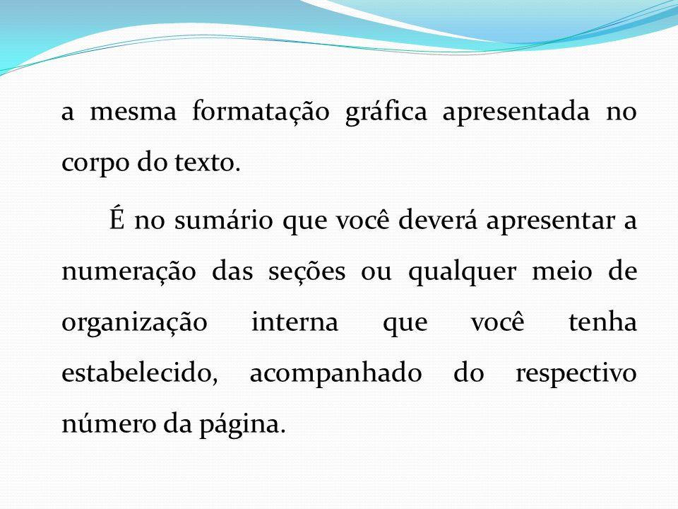 a mesma formatação gráfica apresentada no corpo do texto